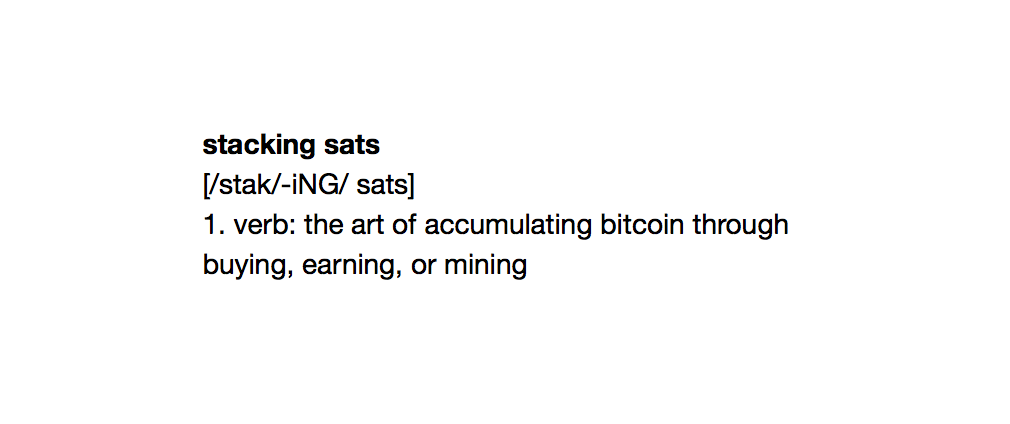 "The History & Meaning Behind ""Stacking Sats"""